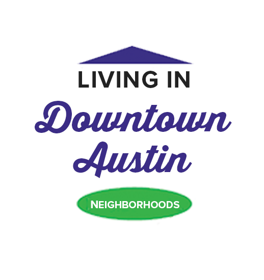 Graphic that says Living in Downtown Austin